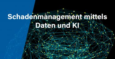 Schadenmanagement mittels Daten und KI